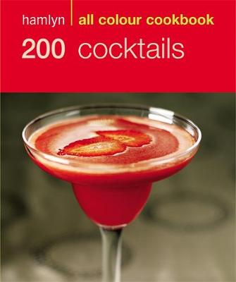 200 Cocktails - Hamlyn All Colour Cookbook (Paperback)
