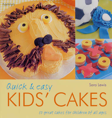 Quick and Easy Kids' Cakes: 50 Great Cakes for Children of All Ages (Paperback)