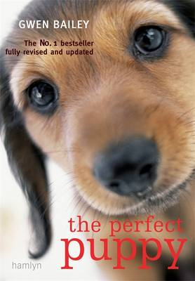 The Perfect Puppy: Take Britain's Number One Puppy Care Book with You! (Paperback)