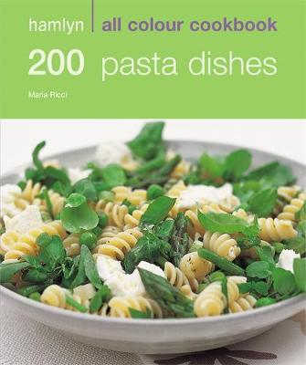 200 Pasta Dishes - Hamlyn All Colour Cookbook (Paperback)