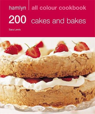 200 Cakes & Bakes - Hamlyn All Colour Cookbook (Paperback)
