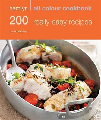 200 Really Easy Recipes - Hamlyn All Colour Cookbook (Paperback)