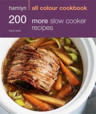 200 More Slow Cooker Recipes - Hamlyn All Colour Cookbook (Paperback)