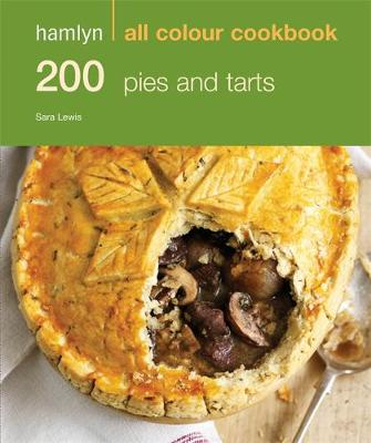 200 Pies & Tarts - Hamlyn All Colour Cookbook (Paperback)