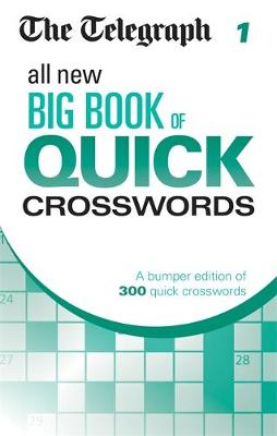 The Telegraph All New Big Book of Quick Crosswords: 1 - The Telegraph Puzzle Books (Paperback)