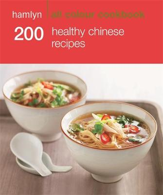 200 Healthy Chinese Recipes - Hamlyn All Colour Cookbook (Paperback)