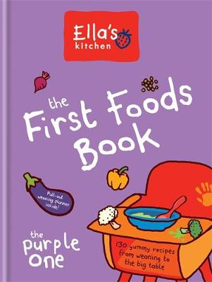 The First Foods Book: The Purple One - Ella's Kitchen (Hardback)