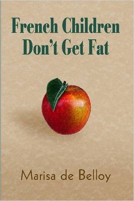 French Children Don't Get Fat (Paperback)