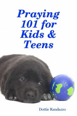 Praying 101 for Kids & Teens (Paperback)