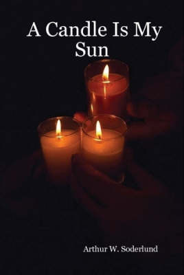 A Candle Is My Sun (Hardback)
