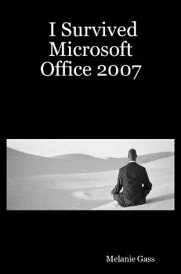 I Survived Microsoft Office 2007 (Paperback)