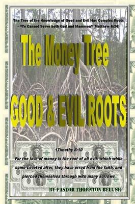 The Money Tree - Good & Evil Roots (Paperback)