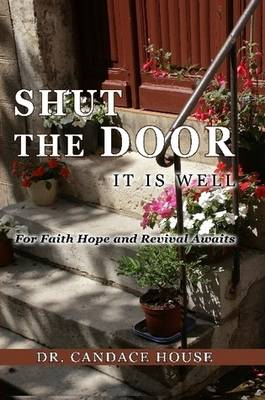 "SHUT THE DOOR ""It is Well"" (Paperback)"