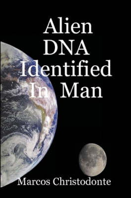 Alien DNA Identified In Man (Paperback)