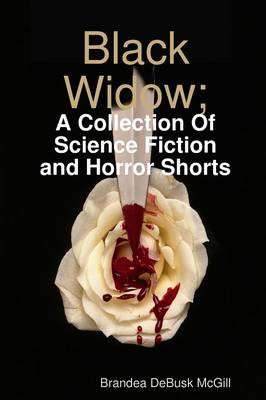Black Widow; A Collection Of Science-Fiction & Horror Shorts (Paperback)
