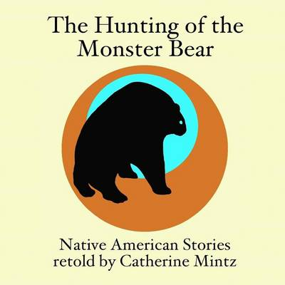 The Hunting of the Monster Bear (Paperback)