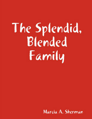 The Splendid, Blended Family (Paperback)