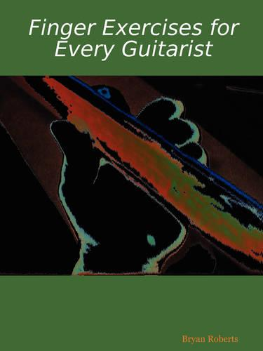 Finger Exercises for Every Guitarist (Paperback)