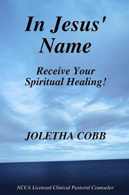 In Jesus' Name Receive Your Spiritual Healing (Paperback)