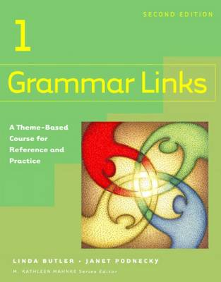 Grammar Links 1: A Theme-Based Course for Reference and Practice (Paperback)