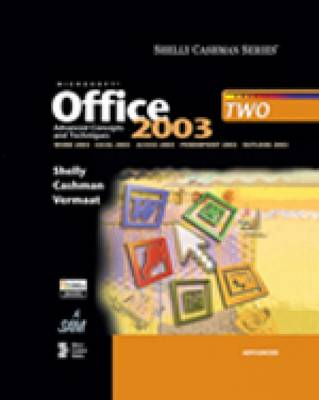 Microsoft Office 2003: Advanced Concepts and Techniques (Book Only) (Spiral bound)