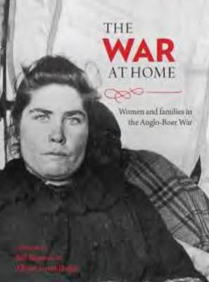 The War at Home: Women and Families in the Anglo-Boer War (Hardback)