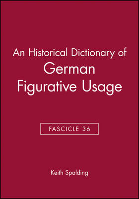 An Historical Dictionary of German Figurative Usage: Fasc. 36 (Paperback)