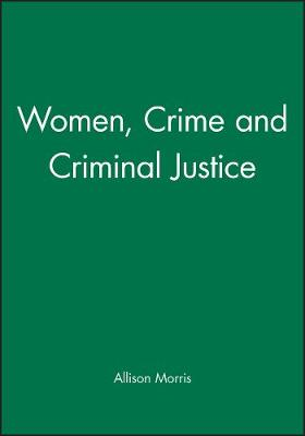 Women, Crime and Criminal Justice (Paperback)