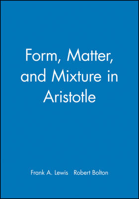 Form, Matter and Mixture in Aristotle (Paperback)