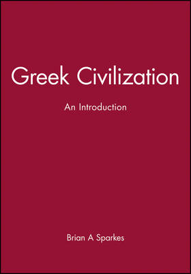 Greek Civilization: An Introduction (Hardback)