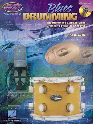 Blues Drumming: The Drummer's Guide to Blues Drumming Styles and Grooves - Musicians Institute Private Lessons (Mixed media product)