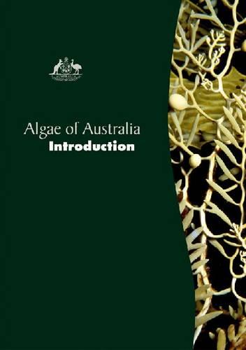 Algae of Australia: Introduction - Algae of Australia (Hardback)