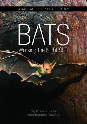 A Natural History of Australian Bats: Working the Night Shift (Hardback)