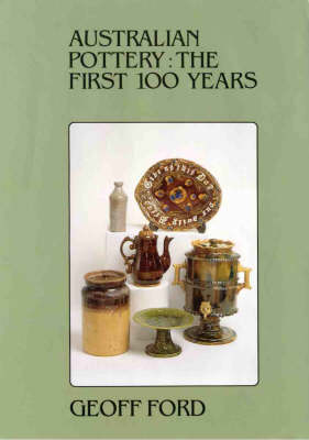 Australian Pottery: The First 100 Years (Hardback)