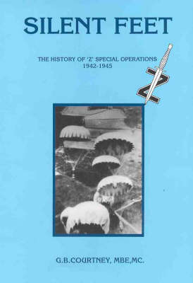 "Silent Feet: History of ""Z"" Special Operations Against the Japanese (Paperback)"