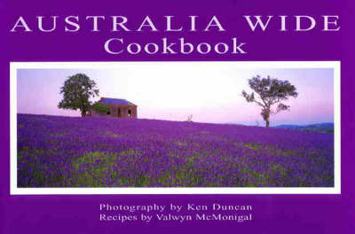 The Australia Wide Cookbook: Recipes by Valwyn Mcmonigal (Hardback)