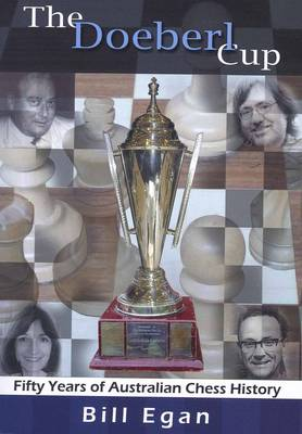 The Doeberl Cup: Fifty Years of Australian Chess History (Mixed media product)