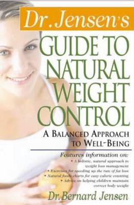 Dr. Jensen's Guide to Natural Weight Control: A Balanced Approach to Well-being (Paperback)