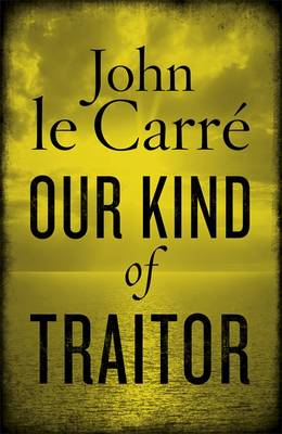 Our Kind of Traitor (Hardback)