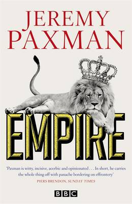 Empire: What Ruling the World Did to the British (Hardback)