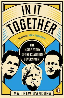 In It Together: The Inside Story of the Coalition Government (Paperback)
