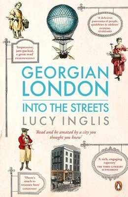 Georgian London: Into the Streets (Paperback)