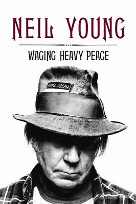Waging Heavy Peace: A Hippie Dream (Hardback)