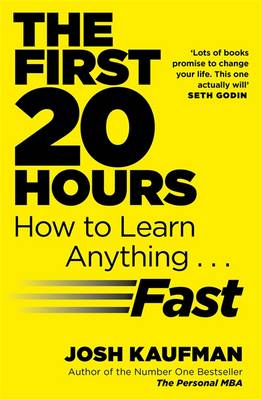 The First 20 Hours: How to Learn Anything ... Fast (Paperback)