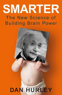 Smarter: The New Science of Building Brain Power (Hardback)