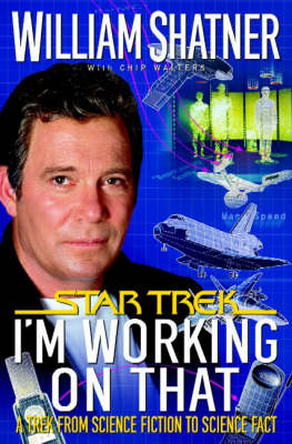 I'm Working on That: A Trek from Science Fiction to Science Fact - Star Trek (Paperback)