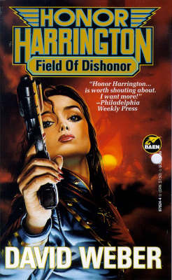 Field of Dishonor - Honor Harrington S. v. 4 (Paperback)
