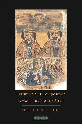 "Tradition and Composition in the ""Epistula Apostolorum"" - Harvard Theological Studies (Paperback)"
