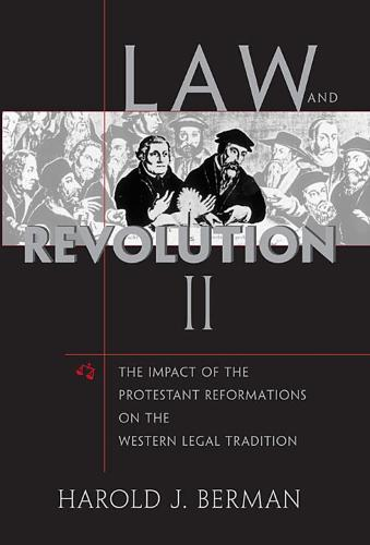 Law and Revolution II: The Impact of the Protestant Reformation in the Western Legal Tradition (Paperback)