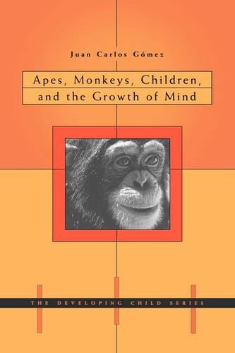Apes, Monkeys, Children, and the Growth of Mind - The Developing Child (Paperback)